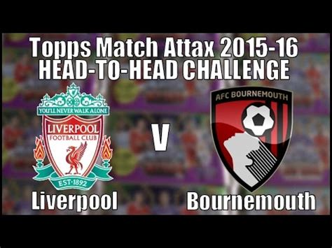epl head to head liverpool v bournemouth topps match attax premier