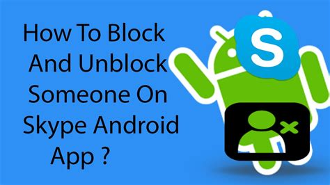 how to block someone on android how to block and unblock someone on skype android app 2016