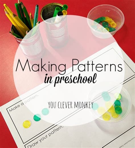 pattern making activities for preschool making patterns in preschool you clever monkey