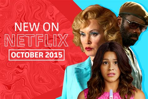 film bagus october 2015 what s new on netflix october 2015 movies shows