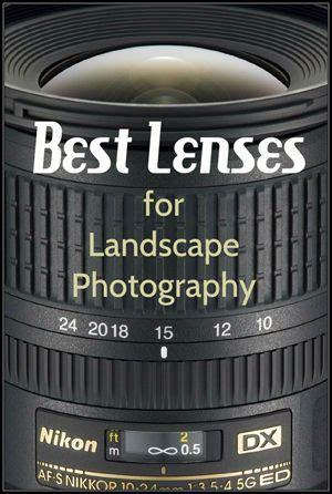 best lenses for landscape photography   landscape