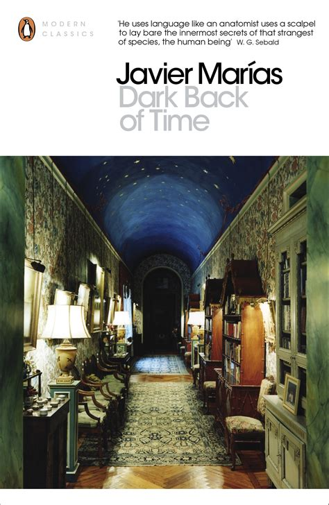 dark back of time 0099287463 dark back of time by javier marias penguin books australia