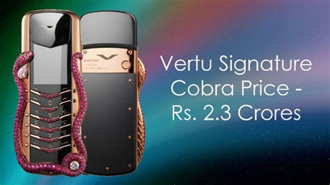 vertu phone 2017 price vertu signature cobra price and specifications world s