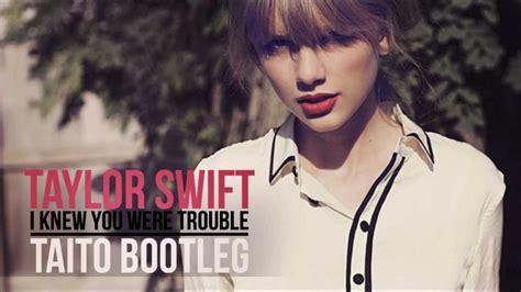 i knew you were trouble i knew you were trouble taito bootleg