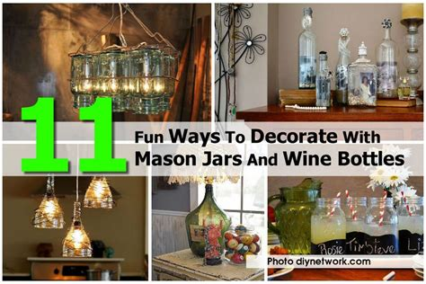 Ways To Decorate Jars by 11 Ways To Decorate With Jars And Wine Bottles