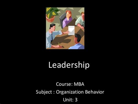 Mba Organizational Leadership by Mba I Ob U 3 4 L Leadership