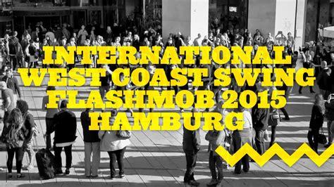 west coast swing hamburg international west coast swing flashmob 2015 hamburg