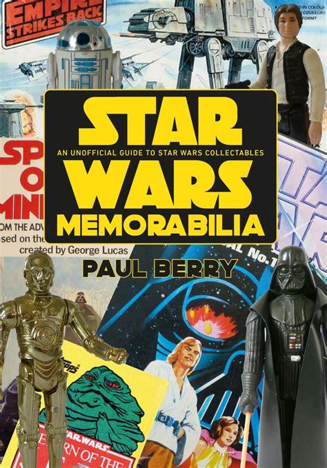 star wars memorabilia wars memorabilia an unofficial guide to wars