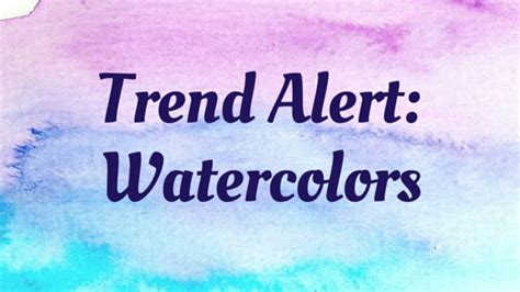 Trend Alert Watercolor Ways by Trend Alert Watercolors