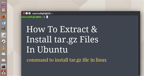 how to install bz2 how to extract install tar gz files in ubuntu