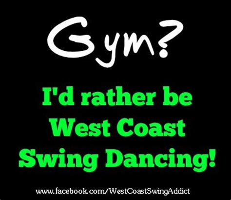 world west coast swing dance council swing dance quotes quotesgram