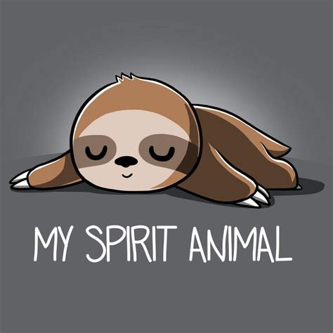 My Spirit Animal my spirit animal sloth shirt from turtle daily shirts