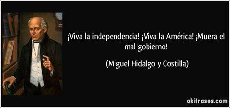 de la independencia de mexico frases frase viva la independencia viva 161 viva la independencia 161 viva la am 233 rica 161 muera el mal