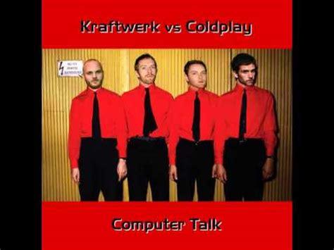 Coldplay Kraftwerk   kraftwerk vs coldplay computer talk youtube