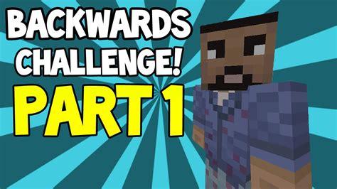 xbox minecraft challenges minecraft xbox sty s backwards challenge part 1