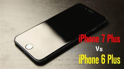 Hp Iphone Plus perbandingan bagus mana hp iphone 6 plus vs iphone 7 plus