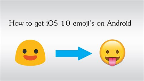 how to use emoji on android how to get ios emoji s on android 2017