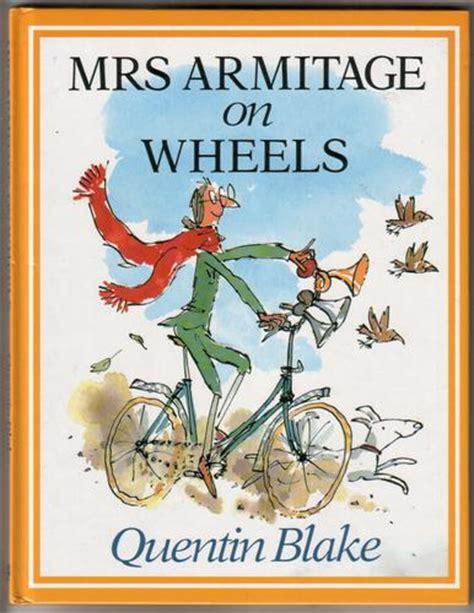 mrs armitage on wheels mrs armitage on wheels by quentin blake children s bookshop hay on wye