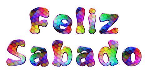 imagenes de feliz sabado gif hermosa im 193 genes con movimiento d 205 feliz s 193 bado con una