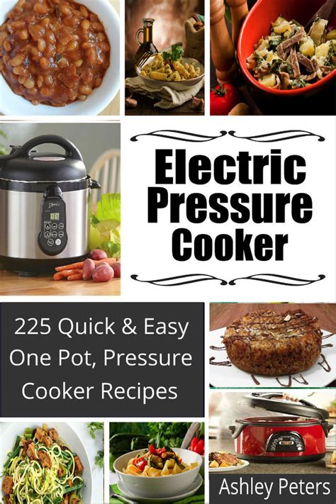 cooker recipes an easy and healthy cookbook to make your easier instant pot cookbook volume 1 books electric pressure cooker cookbook 225 one pot