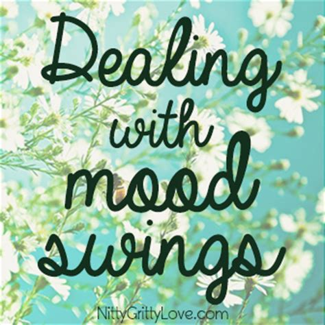 dealing with mood swings dealing with mood swings