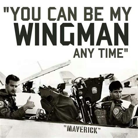 you can be my you can be my wingman anytime picture quotes