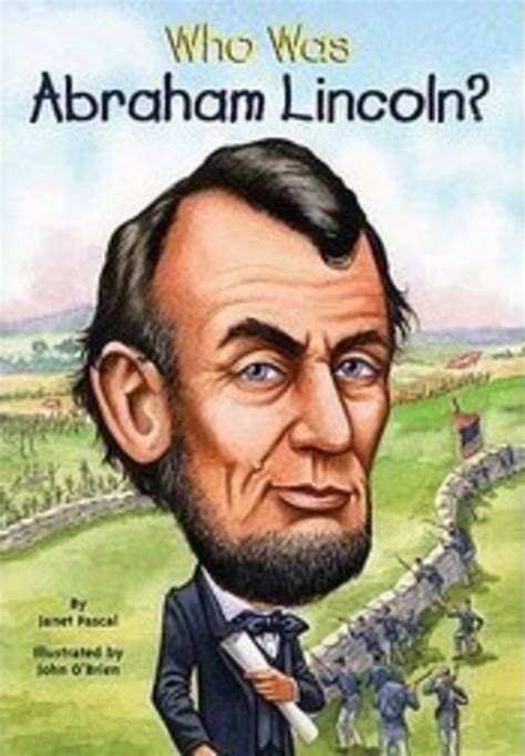 life of abraham lincoln scholastic who was abraham lincoln by janet b pascal scholastic