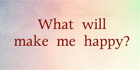 What Makes Me Me - what will make me happy restore