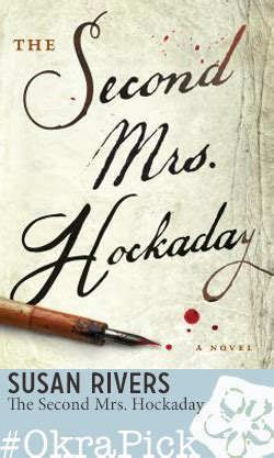 the second mrs hockaday a novel books authors the south fresh okra picks