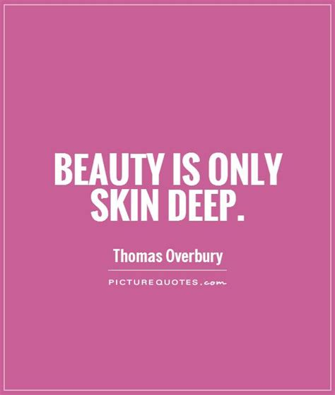 is only skin is only skin quotes quotesgram