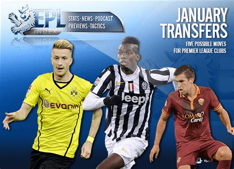 epl january transfer five possible epl moves that could illuminate the january