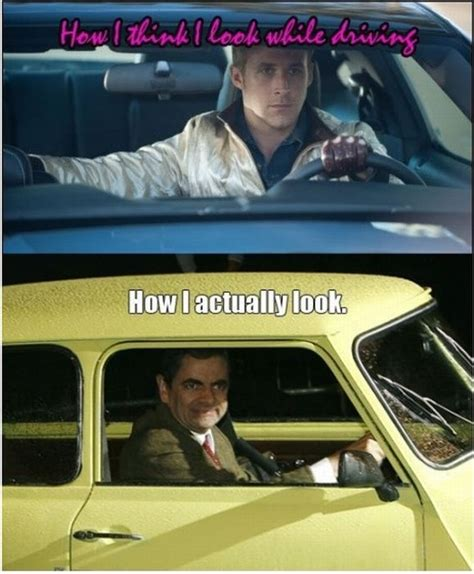 Funny Memes About Driving - how i think i look while driving you laugh you lose