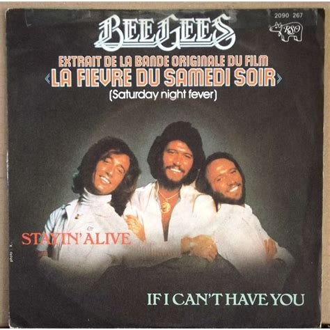 stayin alive bee gees stayin alive if i can t have you by bee gees sp with