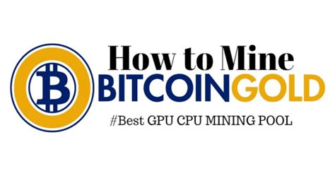 bitcoin gold pool how to mine bitcoin gold best gpu cpu mining pool btg