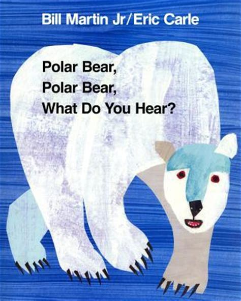 polar bear polar bear what do you hear bill martin jr