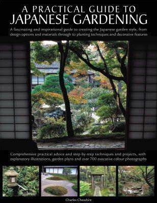 the practical illustrated guide to japanese gardening and growing bonsai essential advice step by step techniques and projects plans plant listings and 1500 photographs and illustrations books practical guide to japanese gardening charles chesshire
