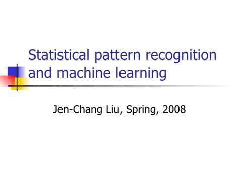 statistical pattern recognition booklet statistical pattern recognition and machine learning