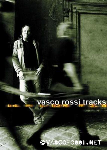 ultimo album di vasco vasco tracks vasco sito ufficiale e fan club