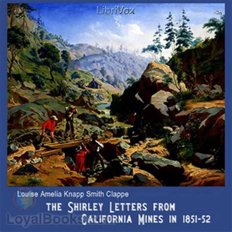 the shirley letters from california mines in 1851 52 books the shirley letters from california mines in 1851 52 by