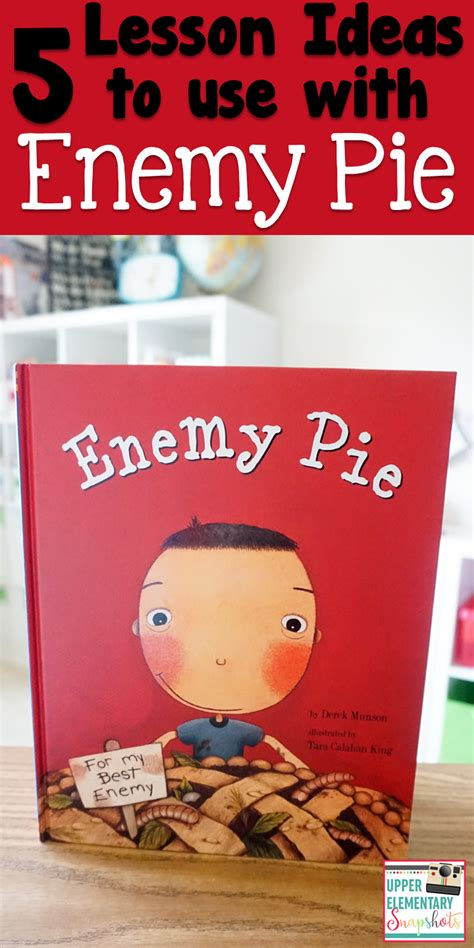 enemy pie upper elementary snapshots enemy pie 5 literacy lesson ideas