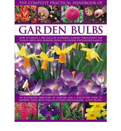 The Complete Garden Flower Book The Complete Garden Flower Book The Complete Garden Flower Book Annuals Perennials Bulbs