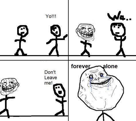 Forever Alone Meme Comics - my forever alone rage comic forever alone know your meme