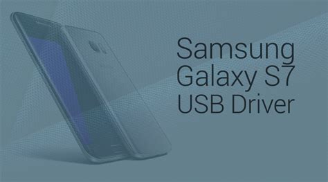 samsung usb drivers for mobile phones windows xp windows usb drivers for samsung galaxy s7 edge kindlcrowd