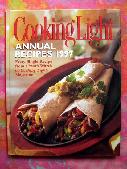 cooking light new year recipes cooking light annual 1997 cookbook 700 recipes years worth