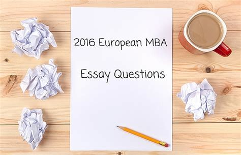 Mba Essay Questions by Top 10 Articles On Mba And Master S Prep For 2016