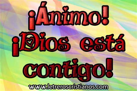 imagenes de dios animo palabras de animo 171 letreros cristianos com imagenes