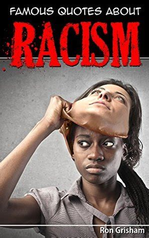 famous quotes about racism by ron grisham