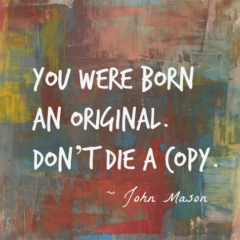 born hard meaning 15 creativity quotes to inspire you