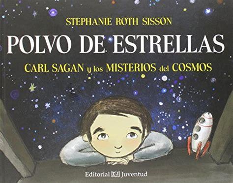 leer en linea eres polvo de estrellas libro gratis polvo de estrellas carl sagan y los misterios del cosmos conocer y comprender