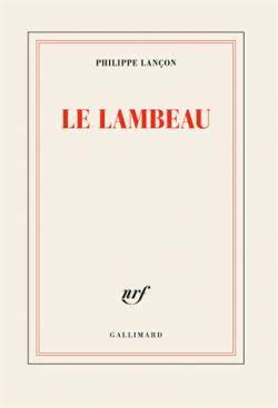 le lambeau philippe lan 231 on babelio - 2072689074 Le Lambeau Prix Femina